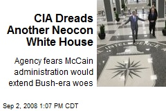 CIA Dreads Another Neocon White House