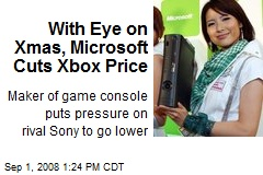 With Eye on Xmas, Microsoft Cuts Xbox Price