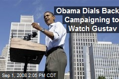 Obama Dials Back Campaigning to Watch Gustav