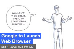Google to Launch Web Browser