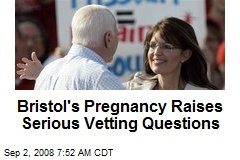 Bristol's Pregnancy Raises Serious Vetting Questions