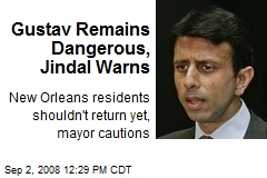 Gustav Remains Dangerous, Jindal Warns