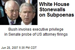 White House Stonewalls on Subpoenas