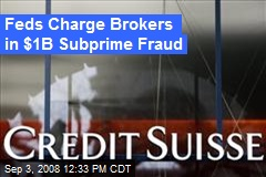Feds Charge Brokers in $1B Subprime Fraud