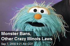 Monster Bans, Other Crazy Illinois Laws