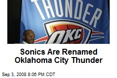 Sonics Are Renamed Oklahoma City Thunder