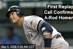 First Replay Call Confirms A-Rod Homer