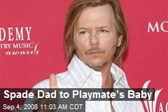 Spade Dad to Playmate's Baby