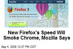New Firefox's Speed Will Smoke Chrome, Mozilla Says