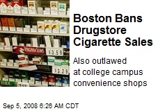 Boston Bans Drugstore Cigarette Sales