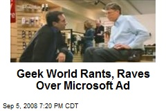 Geek World Rants, Raves Over Microsoft Ad