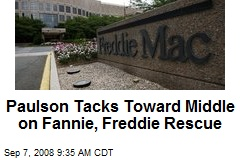 Paulson Tacks Toward Middle on Fannie, Freddie Rescue