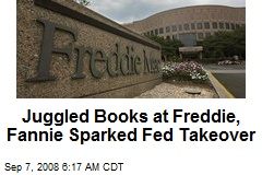 Juggled Books at Freddie, Fannie Sparked Fed Takeover