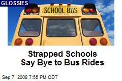 Strapped Schools Say Bye to Bus Rides