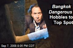 Bangkok Dangerous Hobbles to Top Spot
