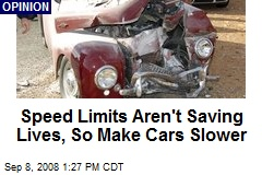 Speed Limits Aren't Saving Lives, So Make Cars Slower