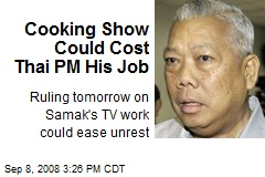 Cooking Show Could Cost Thai PM His Job