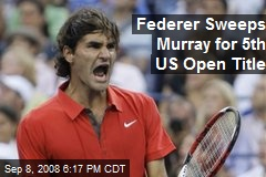 Federer Sweeps Murray for 5th US Open Title