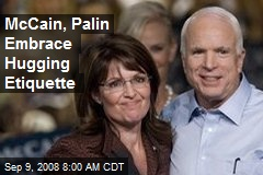 McCain, Palin Embrace Hugging Etiquette