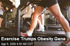 Exercise Trumps Obesity Gene