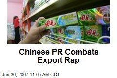 Chinese PR Combats Export Rap