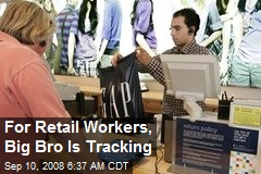 For Retail Workers, Big Bro Is Tracking