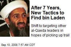 After 7 Years, New Tactics to Find bin Laden