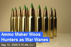Ammo Maker Woos Hunters as War Wanes