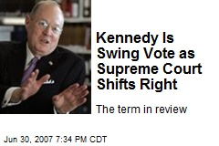 Kennedy Is Swing Vote as Supreme Court Shifts Right