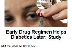 Early Drug Regimen Helps Diabetics Later: Study