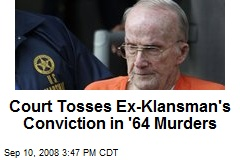 Court Tosses Ex-Klansman's Conviction in '64 Murders
