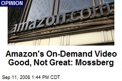Amazon's On-Demand Video Good, Not Great: Mossberg