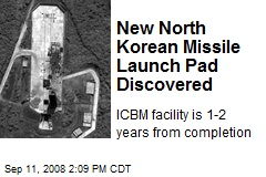 New North Korean Missile Launch Pad Discovered