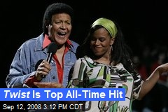 Twist Is Top All-Time Hit