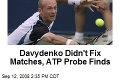 Davydenko Didn't Fix Matches, ATP Probe Finds