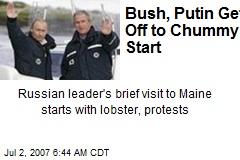 Bush, Putin Get Off to Chummy Start