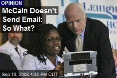 McCain Doesn't Send Email: So What?