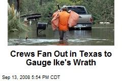 Crews Fan Out in Texas to Gauge Ike's Wrath