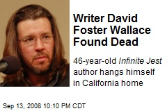 Writer David Foster Wallace Found Dead