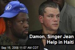 Damon, Singer Jean Help in Haiti