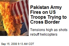 Pakistan Army Fires on US Troops Trying to Cross Border