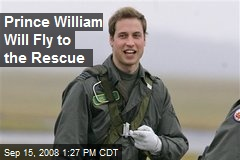Prince William Will Fly to the Rescue