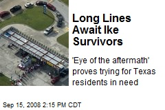 Long Lines Await Ike Survivors