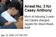 Arrest No. 3 for Casey Anthony