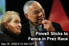 Powell Sticks to Fence in Prez Race