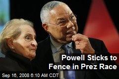Powell Sticks to Fence in Prez Race