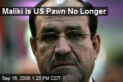Maliki Is US Pawn No Longer