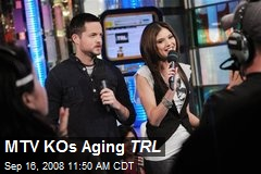 MTV KOs Aging TRL