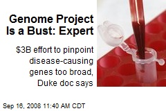 Genome Project Is a Bust: Expert