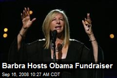 Barbra Hosts Obama Fundraiser